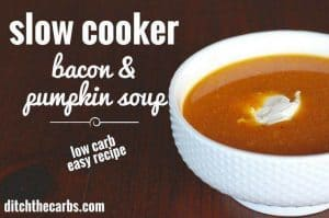 Pin this for winter!! This is the perfect recipe for a busy family. Slow cooker bacon and pumpkin soup and it's low carb - amazing!! | ditchthecarbs.com